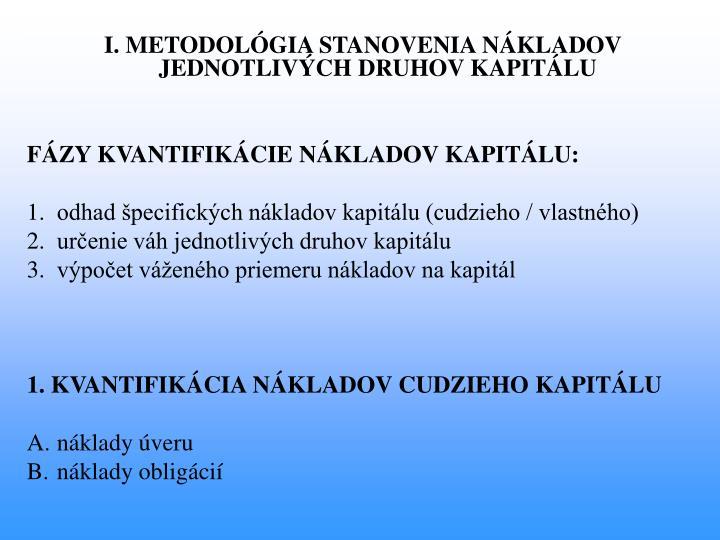 I. METODOLÓGIA STANOVENIA NÁKLADOV JEDNOTLIVÝCH DRUHOV KAPITÁLU