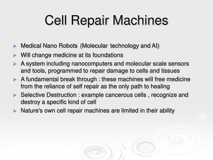 Cell Repair Machines