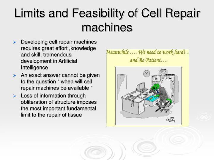 Limits and Feasibility of Cell Repair machines
