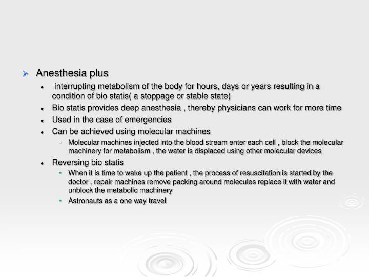 Anesthesia plus