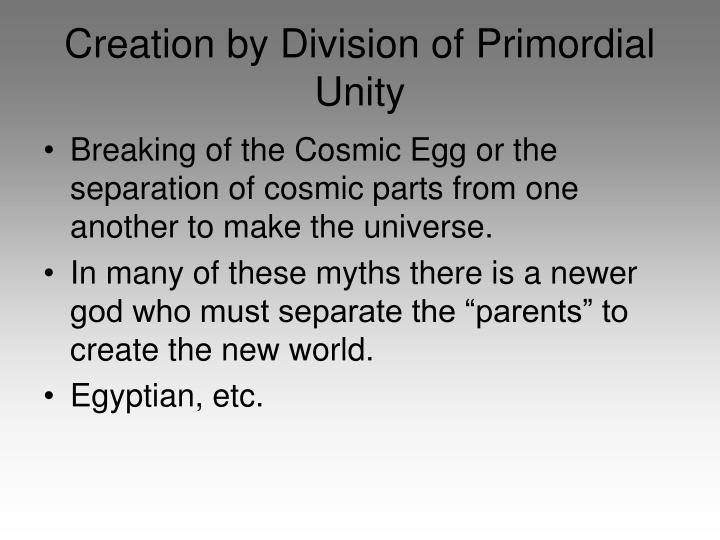 Creation by Division of Primordial Unity