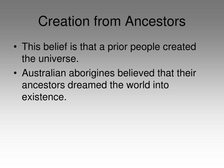 Creation from Ancestors