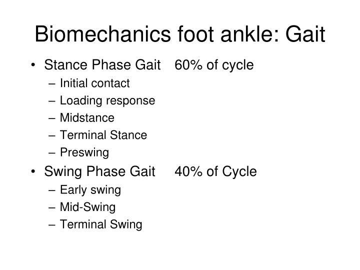 Biomechanics foot ankle: Gait