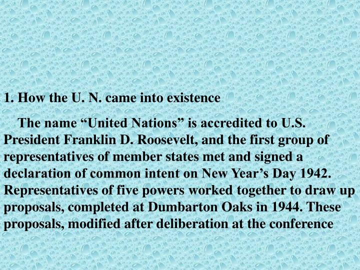 1. How the U. N. came into existence