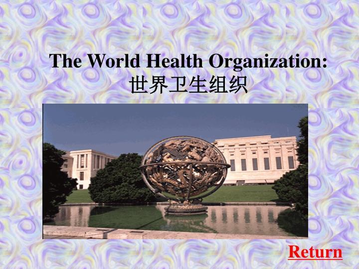 The World Health Organization: