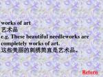 works of art e g these beautiful needleworks are completely works of art