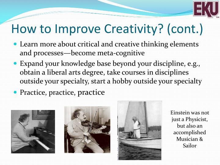 How to Improve Creativity? (cont.)