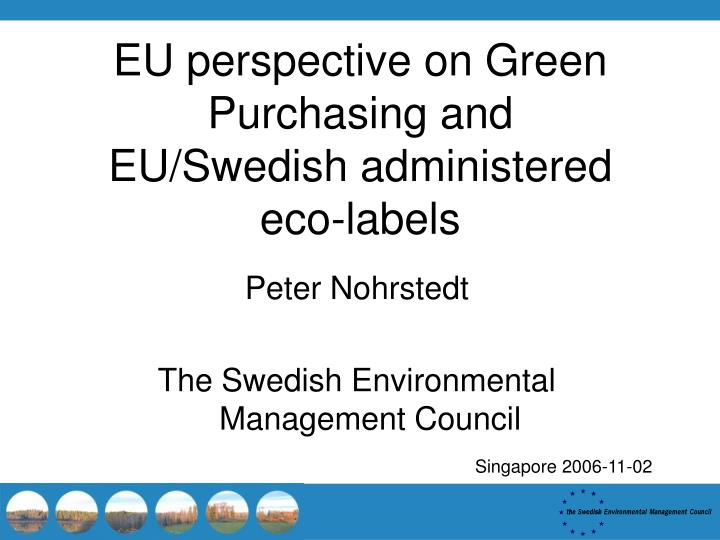 Eu perspective on green purchasing and eu swedish administered eco labels