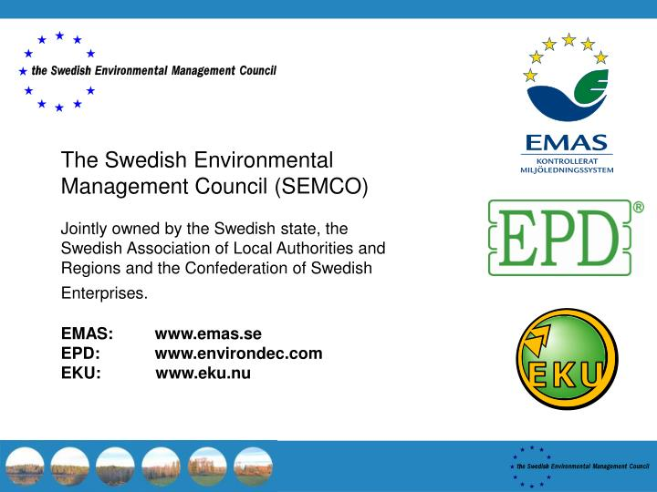 The Swedish Environmental Management Council (SEMCO)