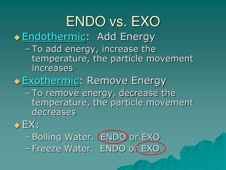 ENDO vs. EXO