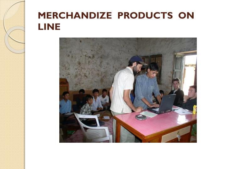 MERCHANDIZE  PRODUCTS  ON LINE