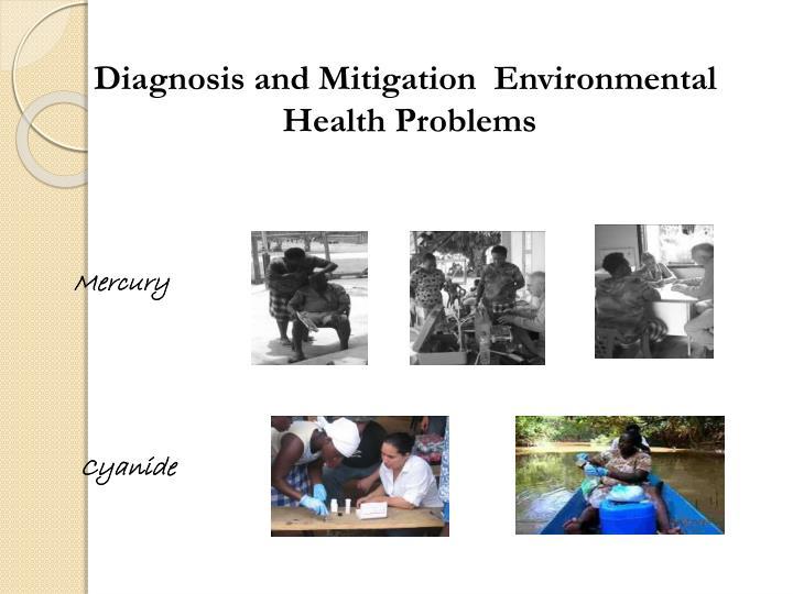 Diagnosis and Mitigation  Environmental