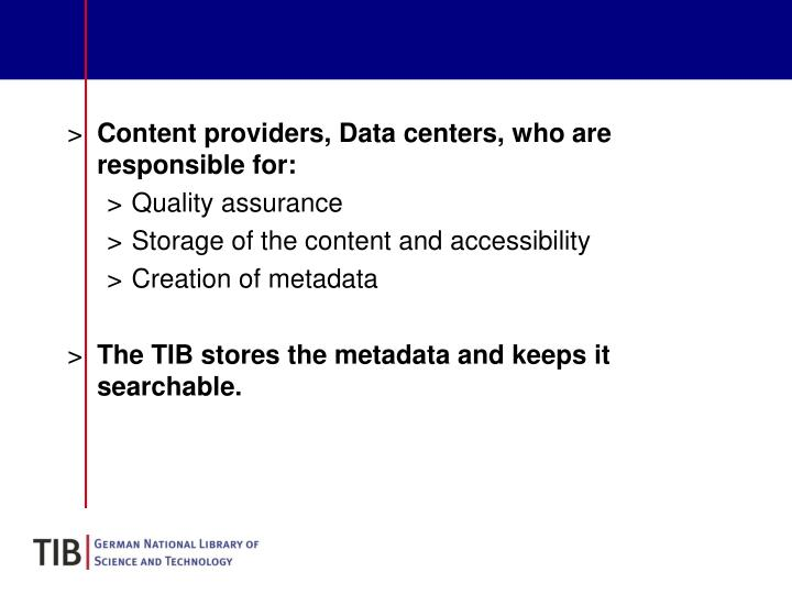 Content providers, Data centers, who are responsible for: