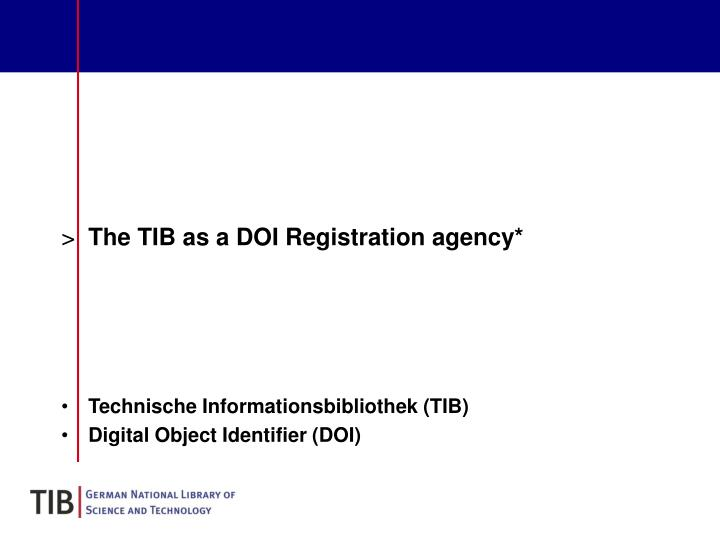 The TIB as a DOI Registration agency*