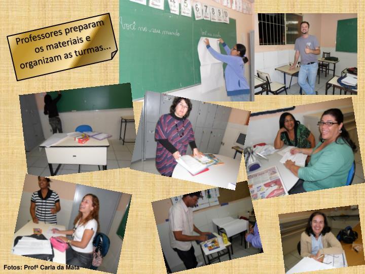 Professores preparam os materiais e organizam as turmas...