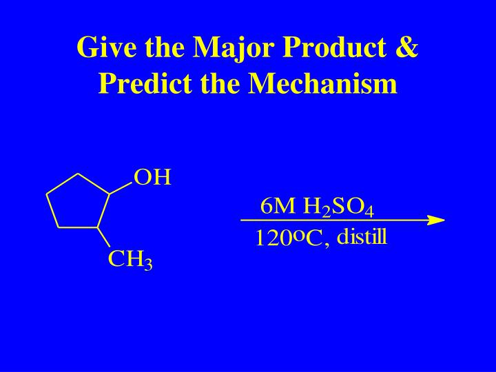 Give the Major Product & Predict the Mechanism