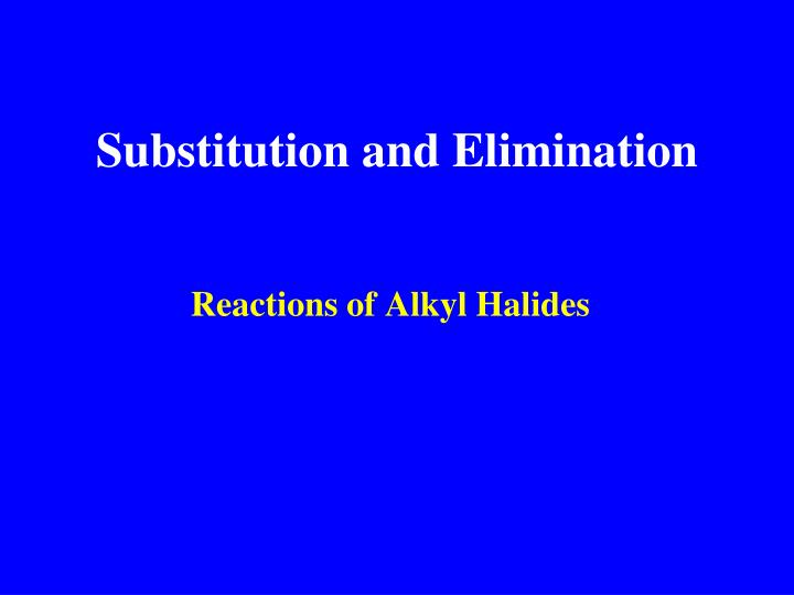 Substitution and elimination