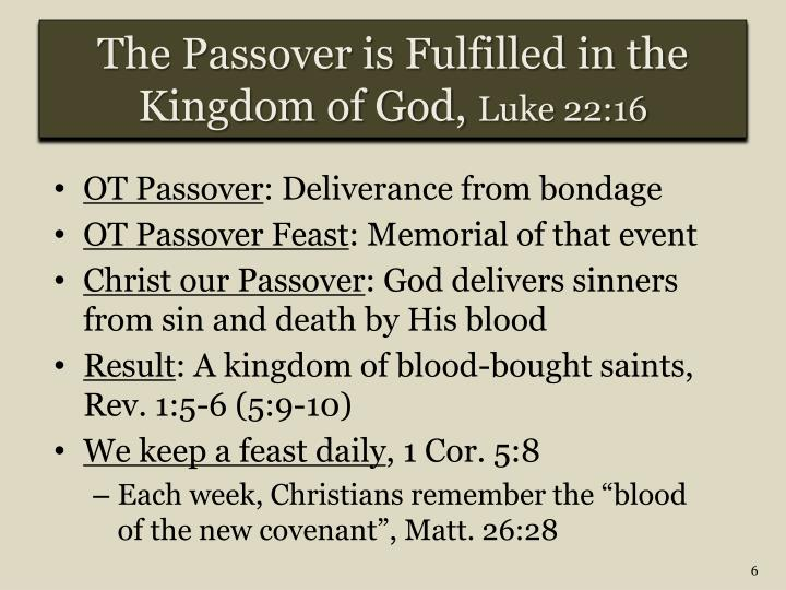 The Passover is Fulfilled in the Kingdom of God,