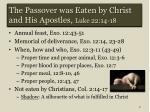 the passover was eaten by christ and his apostles luke 22 14 18