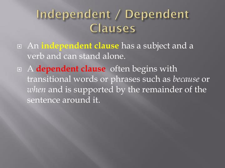 Independent / Dependent Clauses