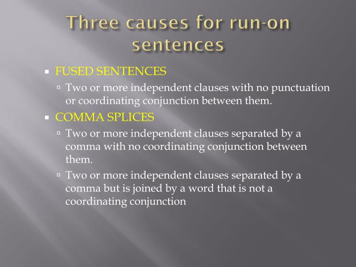 Three causes for run-on sentences