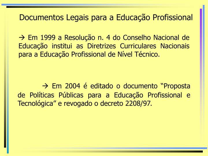 Documentos Legais para a Educação Profissional