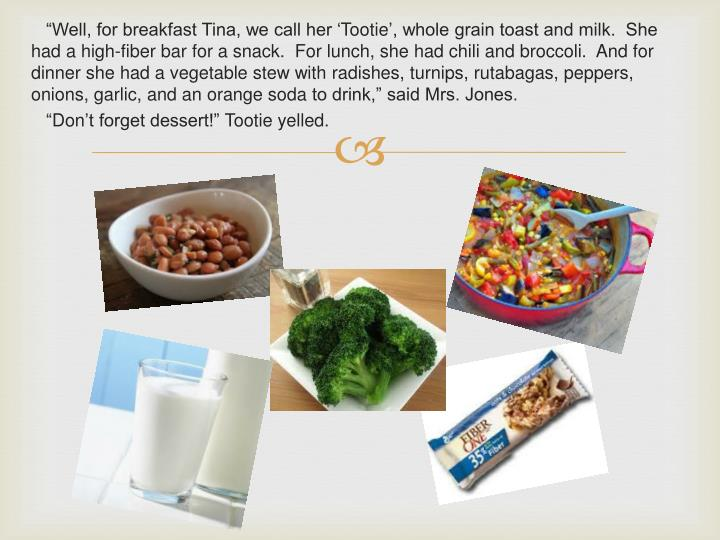 """""""Well, for breakfast Tina, we call her '"""