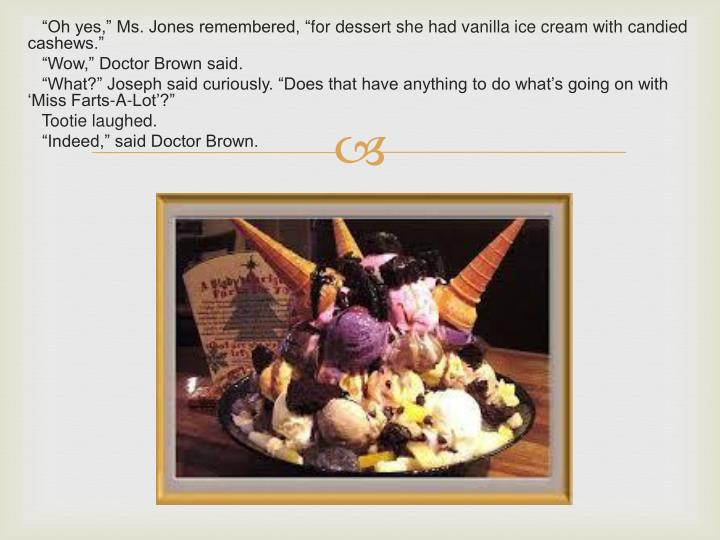 """""""Oh yes,"""" Ms. Jones remembered, """""""