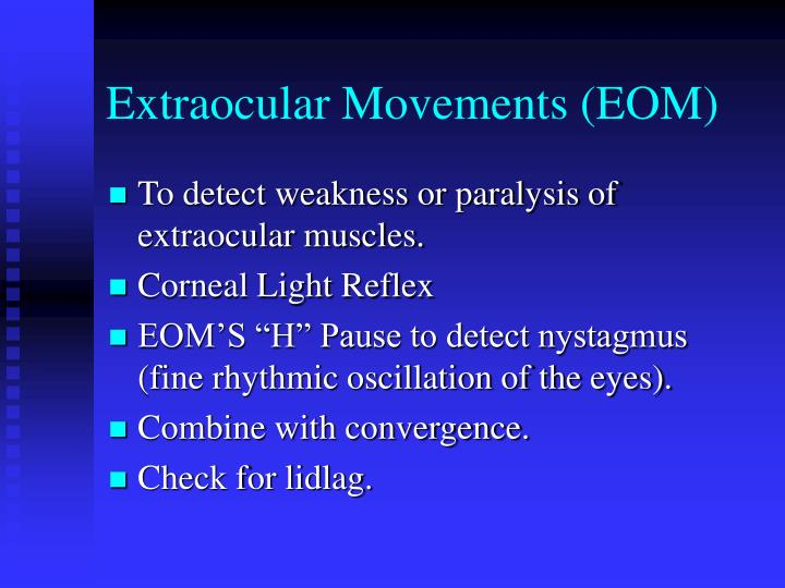 Extraocular Movements (EOM)