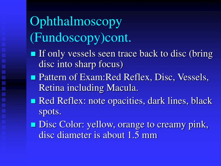 Ophthalmoscopy (Fundoscopy)cont.