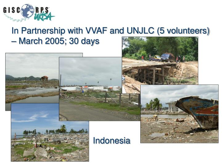 In Partnership with VVAF and UNJLC (5 volunteers) – March 2005; 30 days