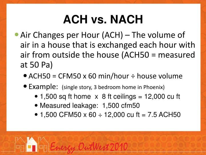 ACH vs. NACH