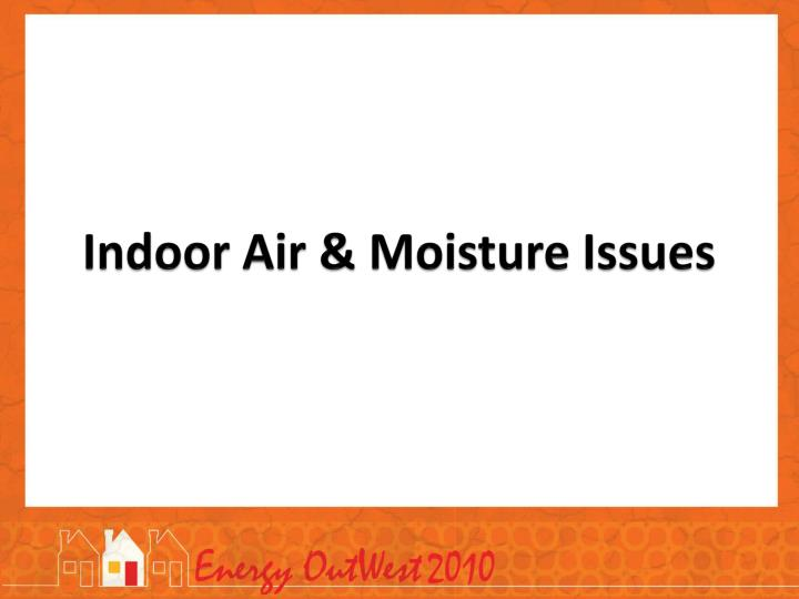 Indoor air moisture issues