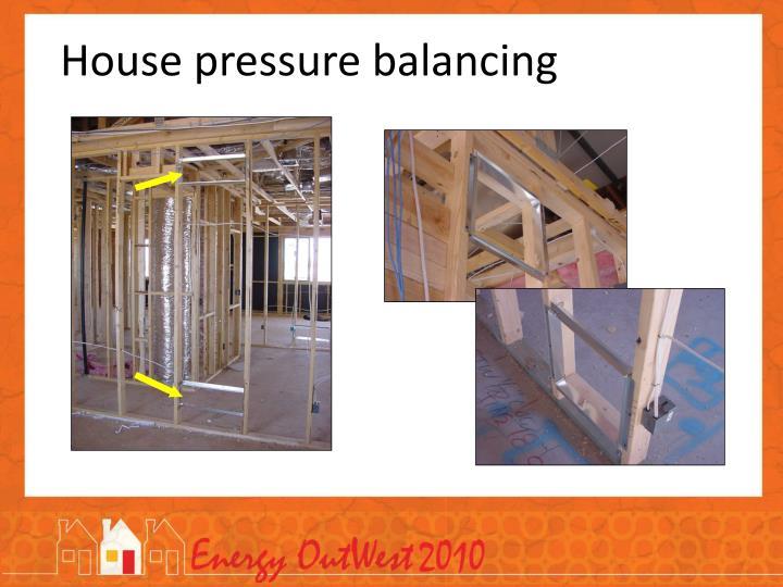 House pressure balancing