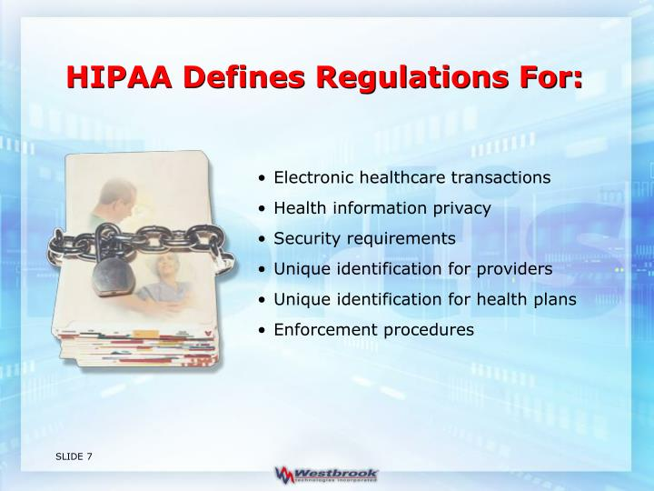 HIPAA Defines Regulations For: