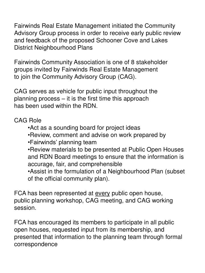 Fairwinds Real Estate Management initiated the Community Advisory Group process in order to receive early public review and feedback of the proposed Schooner Cove and Lakes District Neighbourhood Plans