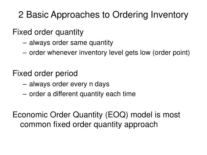 2 Basic Approaches to Ordering Inventory