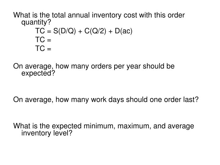 What is the total annual inventory cost with this order quantity?