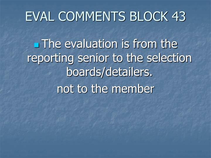 EVAL COMMENTS BLOCK 43