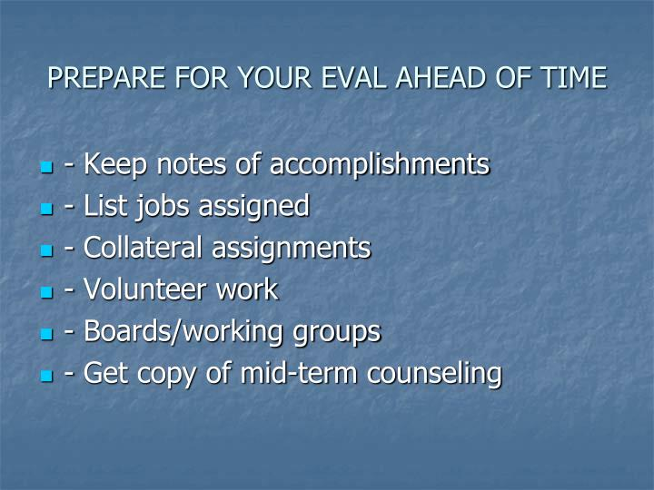 PREPARE FOR YOUR EVAL AHEAD OF TIME