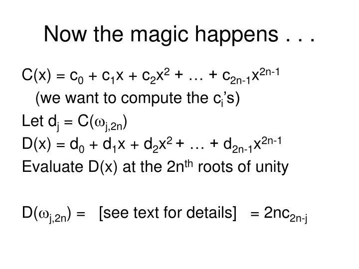Now the magic happens . . .