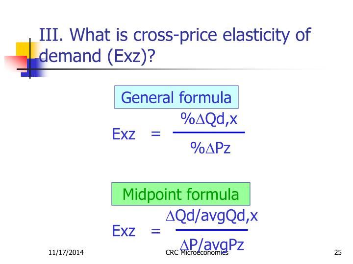 III. What is cross-price elasticity of demand (Exz)?