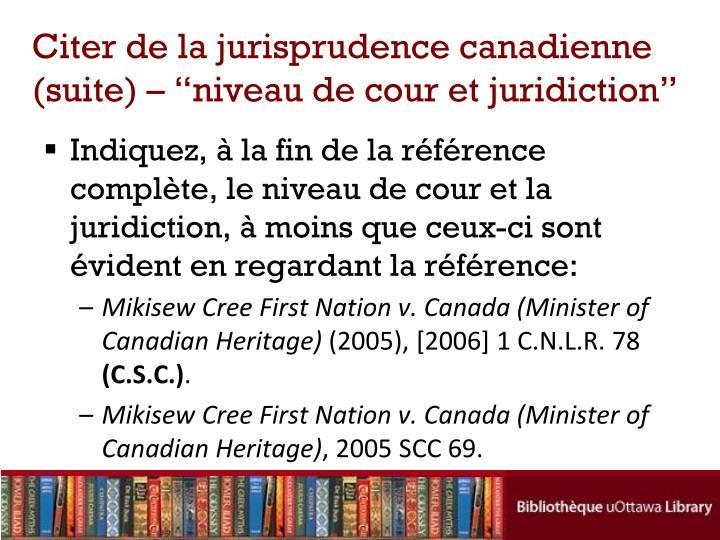 """Citer de la jurisprudence canadienne (suite) – """"niveau de cour et juridiction"""""""