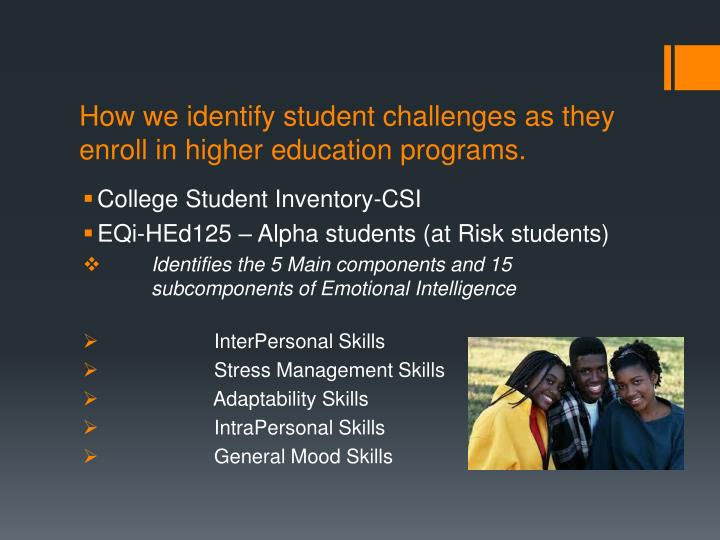 How we identify student challenges as they enroll in higher education programs.