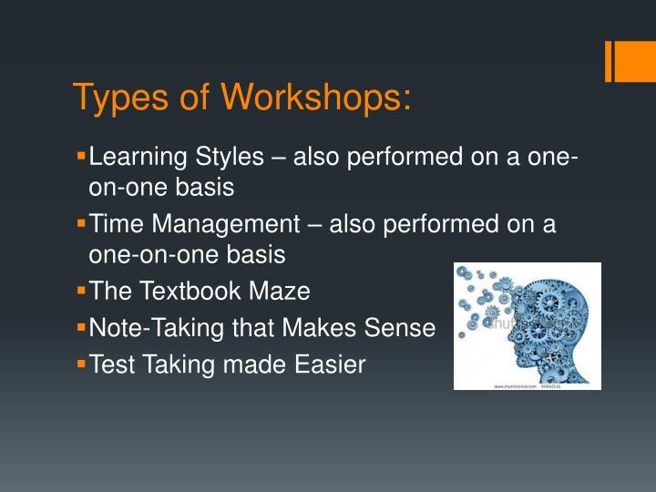 Types of Workshops: