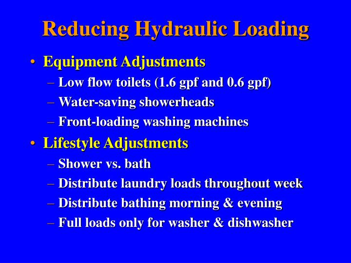 Reducing Hydraulic Loading