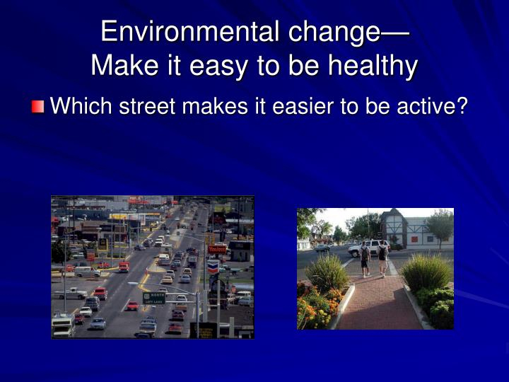 Environmental change make it easy to be healthy