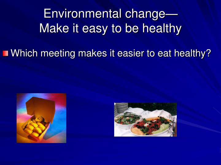 Which meeting makes it easier to eat healthy?