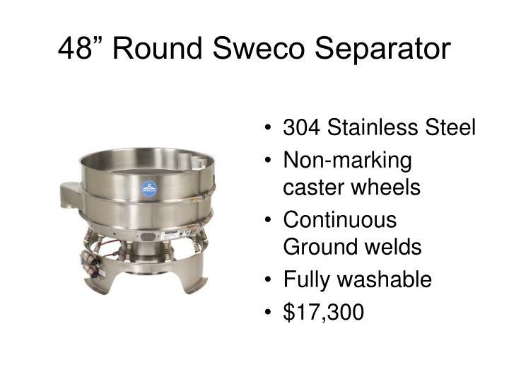 "48"" Round Sweco Separator"