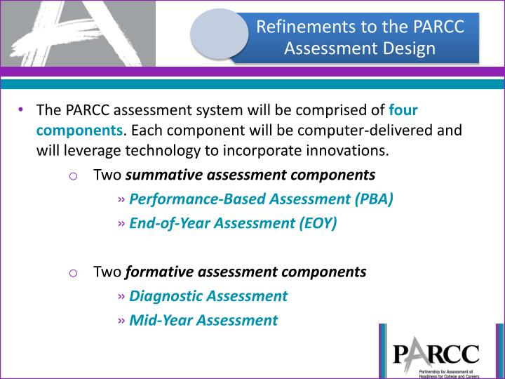 The PARCC assessment system will be comprised of
